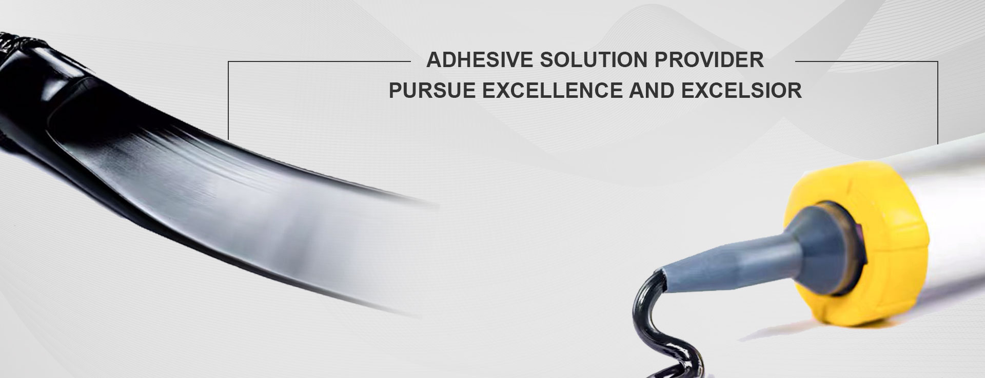 Adhesive Solution Provider Pursue Excellence and Excelsior
